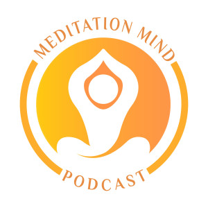 Meditation Mind Podcast