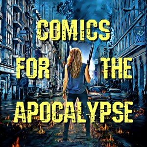 Comics For The Apocalypse
