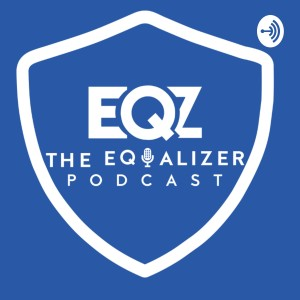 The Equalizer Podcast