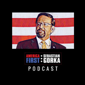 America First with Sebastian Gorka Podcast