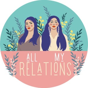 All My Relations Podcast