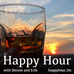 Happy Hour with Dennis and Erik