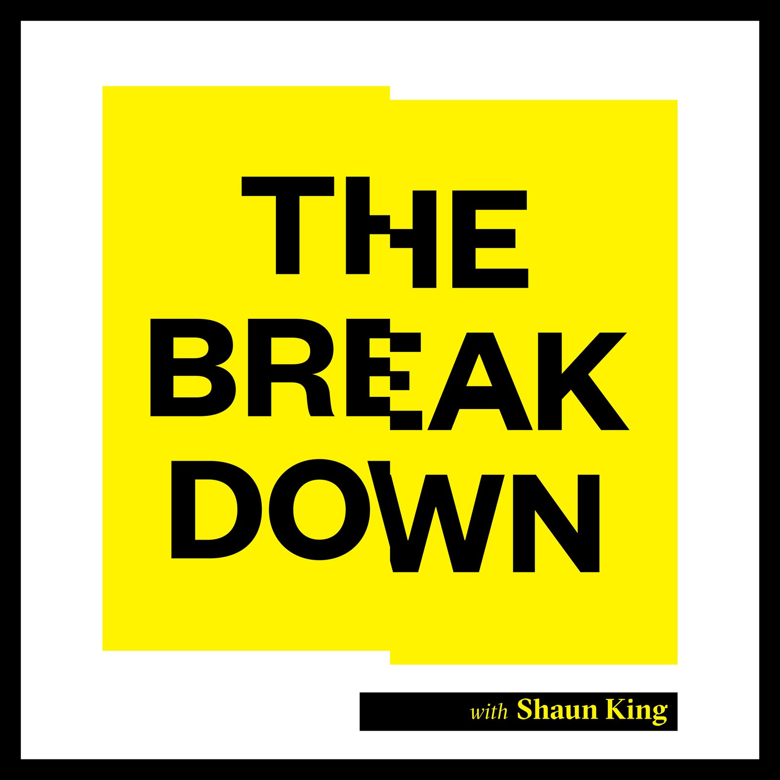 The Breakdown with Shaun King Podcast | Free Listening on
