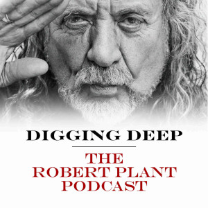 Digging Deep with Robert Plant