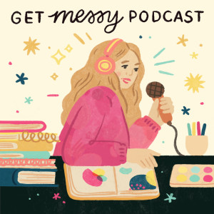 Get Messy Podcast