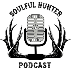 The Soulful Hunter Podcast