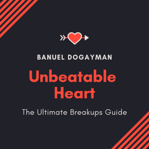 Unbeatable Heart - The Ultimate Breakups Guide