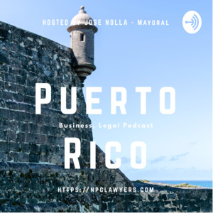Puerto Rico, Business, Legal Podcast