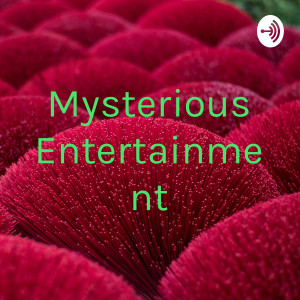 Mysterious Entertainment