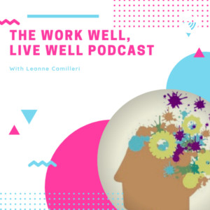 The Work Well, Live Well Podcast