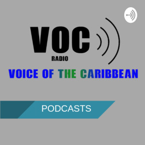 Voice of the Caribbean Podcasts