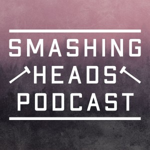 Smashing Heads Podcast