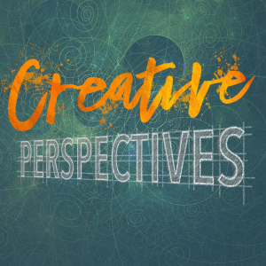 Creative Perspectives Podcast