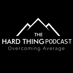 The Hard Thing Podcast