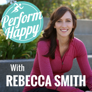 PerformHappy with Rebecca Smith