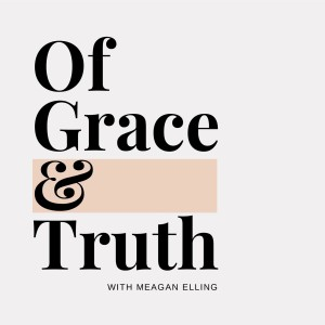 Of Grace and Truth