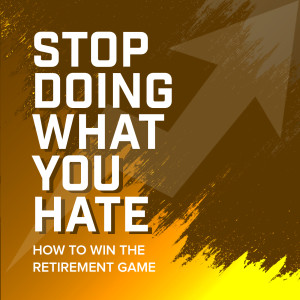 Stop Doing What You Hate