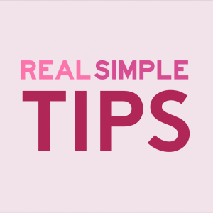 Real Simple Tips