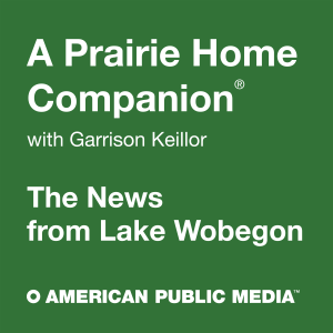 A Prairie Home Companion: News from Lake Wobegon