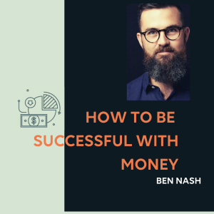 How To Be Successful With Money