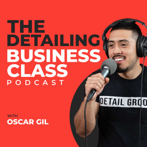 The Detailing Business Class Podcast