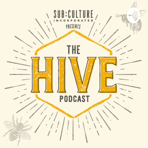 Sub:Culture Presents: The Hive Podcast