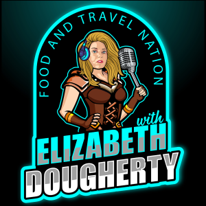 Food And Travel Nation with Elizabeth Dougherty