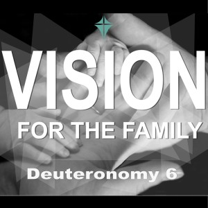 Vision for the Family -The First Commandment