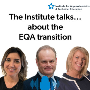 The Institute talks...about the EQA transition