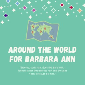 Around The World For Barbara Ann