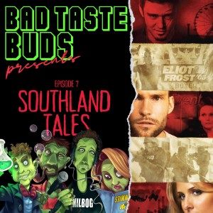 Episode 7: Southland Tales