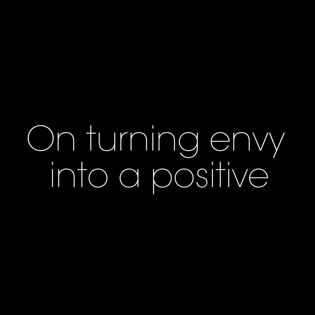 On turning envy into a positive