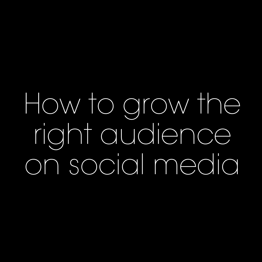 How to grow the right audience on social media