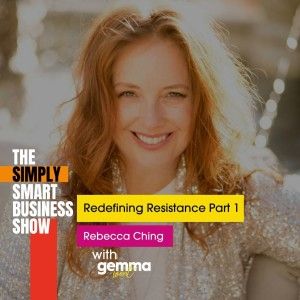 Redefining Resistance with Rebecca Ching Part One