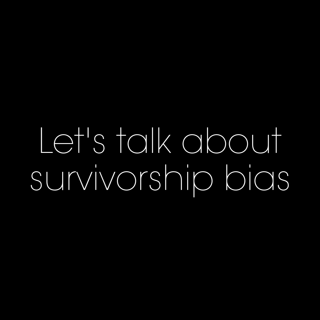 Let's talk about survivorship bias