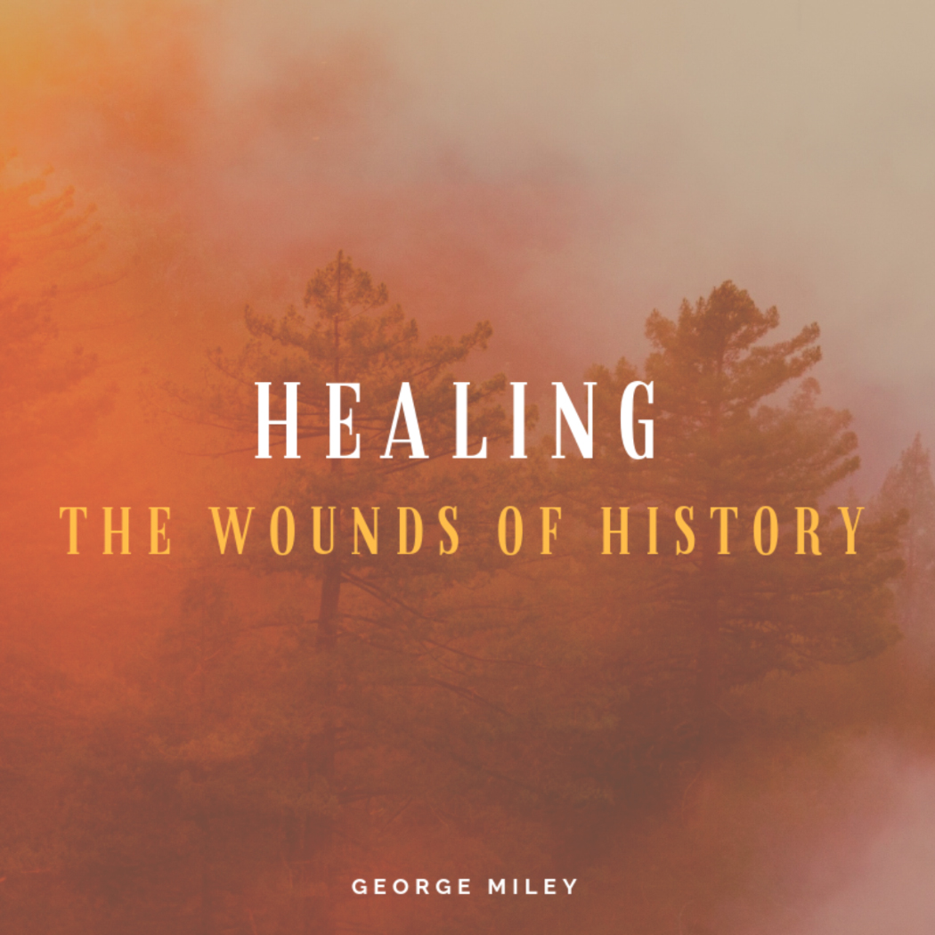 Healing the Wounds of History