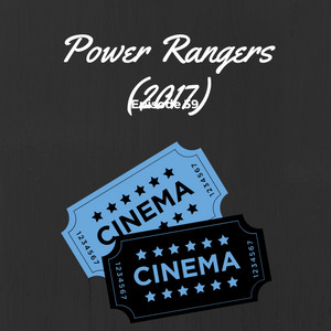 SMP Episode #059: Power Rangers (2017)