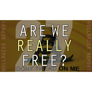 ARE WE REALLY FREE? DO WE EVEN WANT TO KNOW?