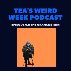 Tea's Weird Week episode 02: The Orange Stain