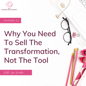 Episode 11: Why You Need To Sell The Transformation, Not The Tool With Jo Bendle