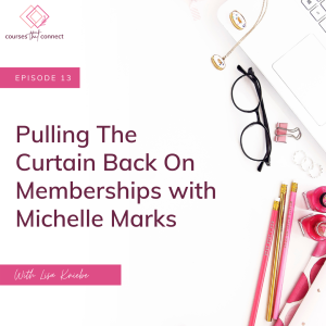 Episode 13: Pulling The Curtain Back On Memberships with Michelle Marks