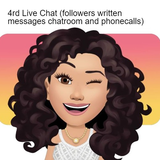 4rd Live Chat (followers written messages chatroom and phonecalls)
