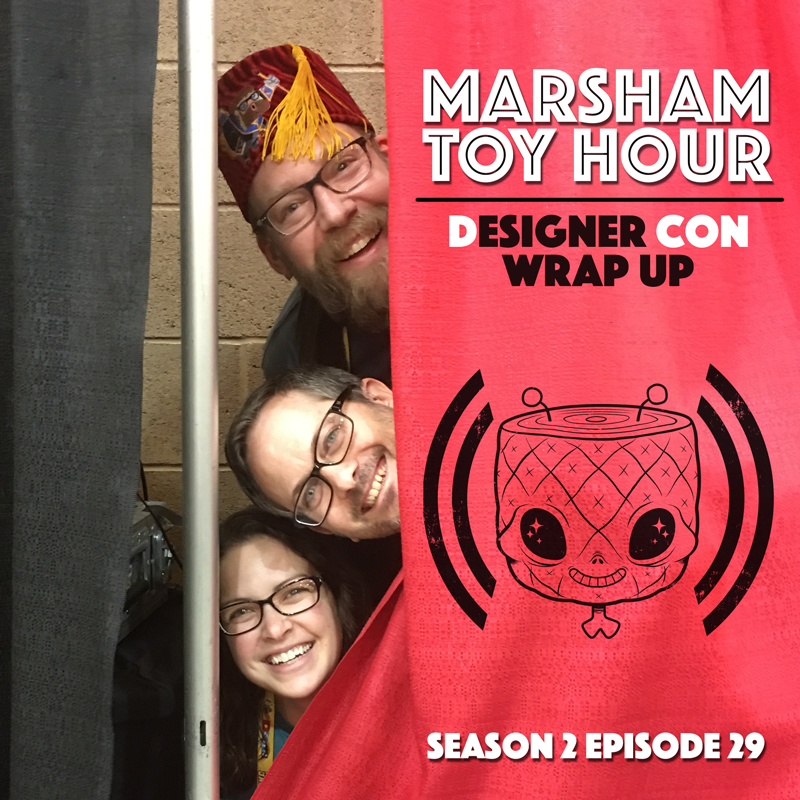 Marsham Toy Hour : Season 2 Ep. 29 - DCon Rap-up