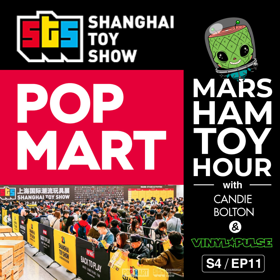Marsham Toy Hour: Season 4 Ep 11 - The Pulse on Pop Mart and STS 2019