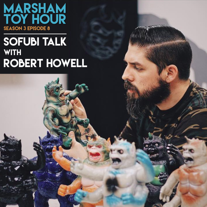 Marsham Toy Hour: Season 3 Ep 8 - Sofubi Talk