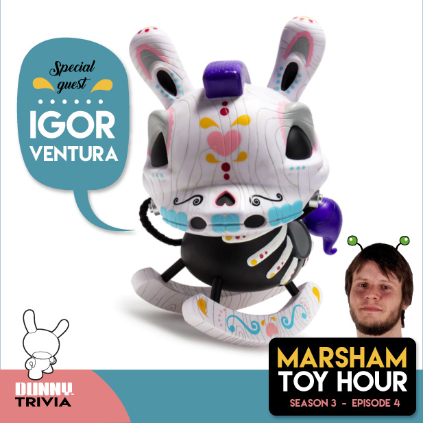 Marsham Toy Hour: Season 3 Ep 4 - Igor Ventura