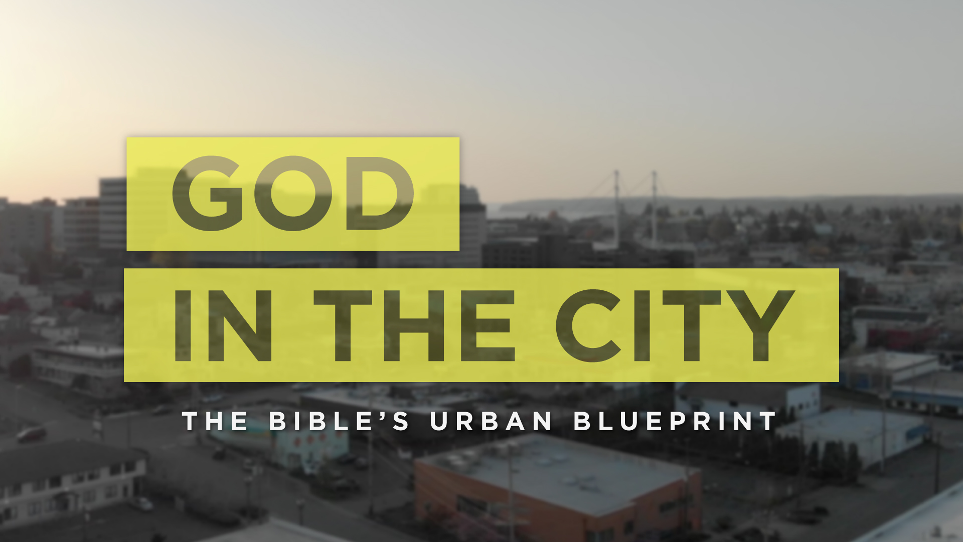GOD IN THE CITY - Part 7 | Living in Urban Families