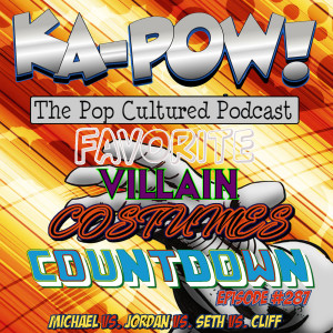 Ka-Pow the Pop Cultured Podcast #287 Favorite Supervillain Costumes Countdown