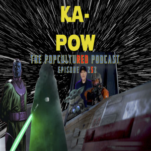 Ka-Pow the Pop Cultured Podcast #252 All Intertwined
