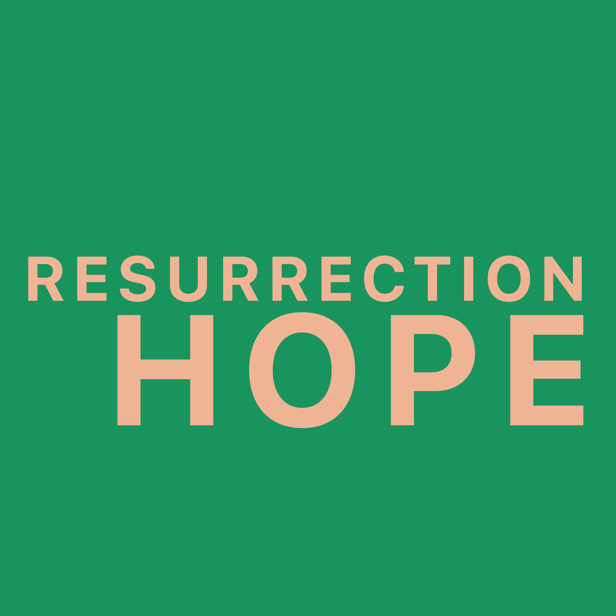 Resurrection Hope (Easter 2018)